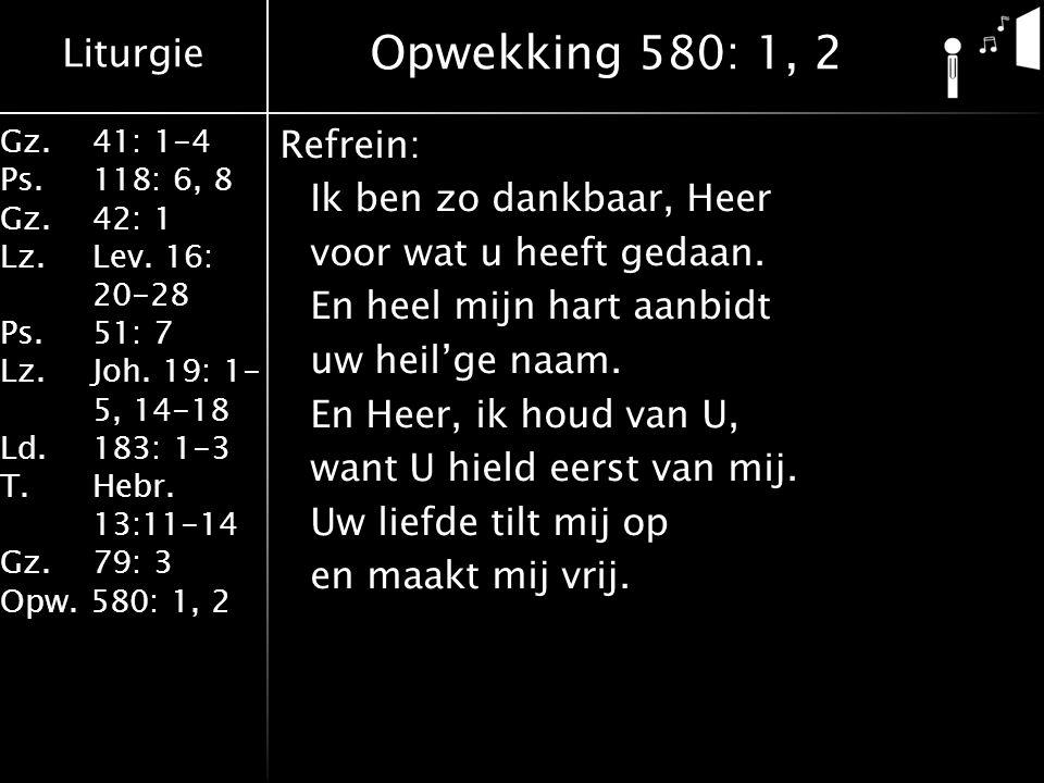 Liturgie Gz.41: 1-4 Ps.118: 6, 8 Gz.42: 1 Lz.Lev. 16: 20-28 Ps.51: 7 Lz.Joh. 19: 1- 5, 14-18 Ld.183: 1-3 T.Hebr. 13:11-14 Gz. 79: 3 Opw. 580: 1, 2 Ref