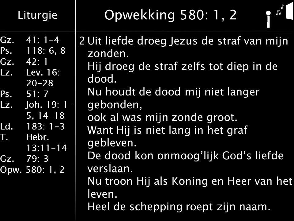 Liturgie Gz.41: 1-4 Ps.118: 6, 8 Gz.42: 1 Lz.Lev. 16: 20-28 Ps.51: 7 Lz.Joh. 19: 1- 5, 14-18 Ld.183: 1-3 T.Hebr. 13:11-14 Gz. 79: 3 Opw. 580: 1, 2 2Ui