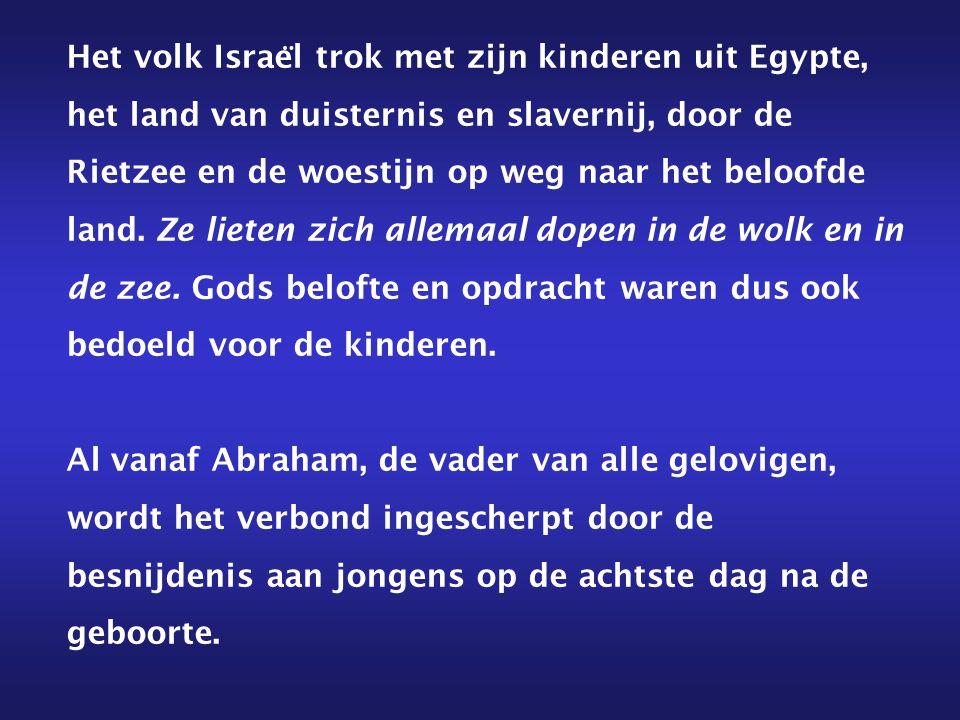 Het volk Israe ̈ l trok met zijn kinderen uit Egypte, het land van duisternis en slavernij, door de Rietzee en de woestijn op weg naar het beloofde land.