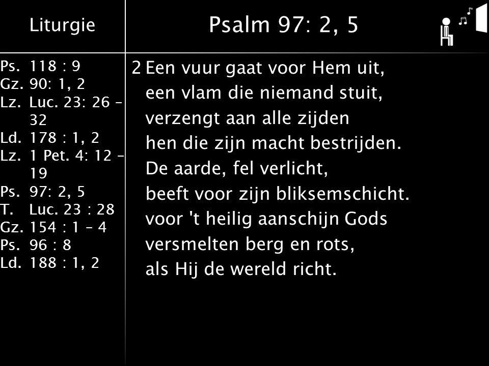 Liturgie Ps.118 : 9 Gz.90: 1, 2 Lz.Luc. 23: 26 – 32 Ld.178 : 1, 2 Lz.1 Pet.