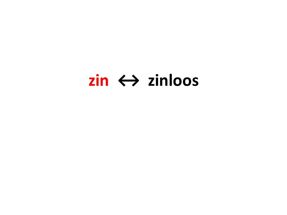 zin ↔ zinloos