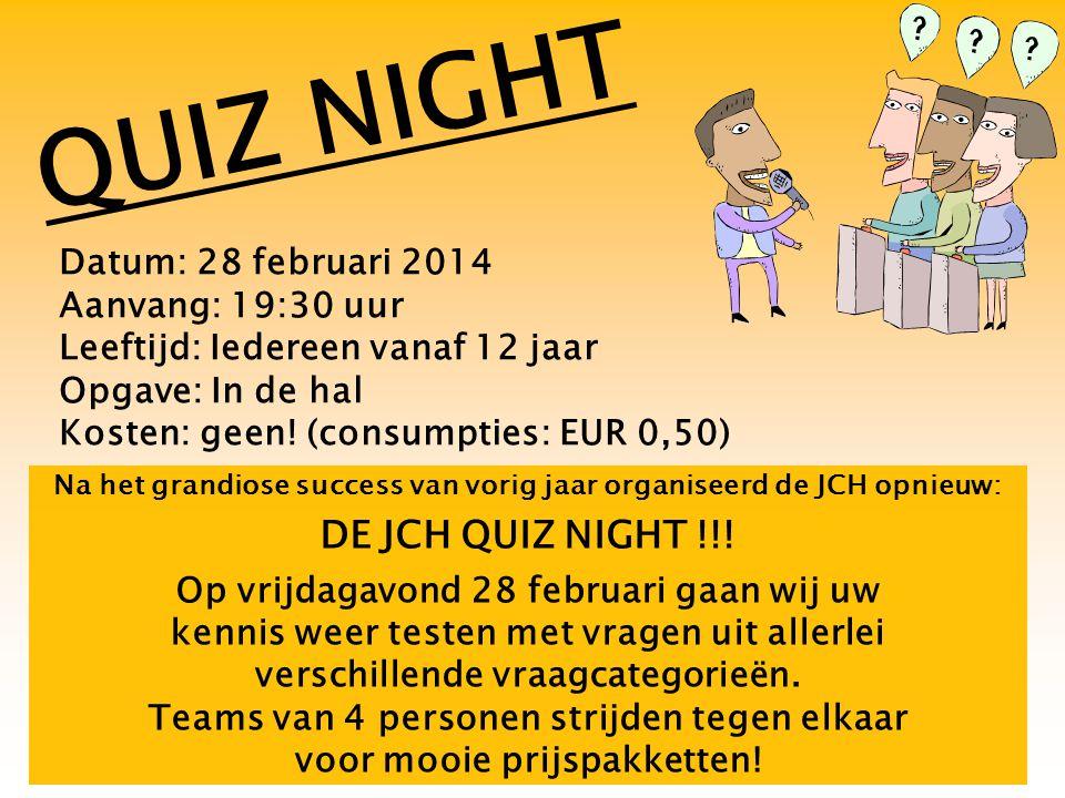 Na het grandiose success van vorig jaar organiseerd de JCH opnieuw: DE JCH QUIZ NIGHT !!! Op vrijdagavond 28 februari gaan wij uw kennis weer testen m
