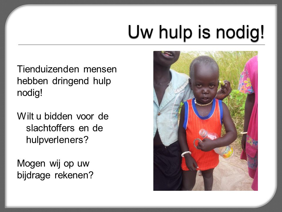 Tienduizenden mensen hebben dringend hulp nodig! Wilt u bidden voor de slachtoffers en de hulpverleners? Mogen wij op uw bijdrage rekenen?
