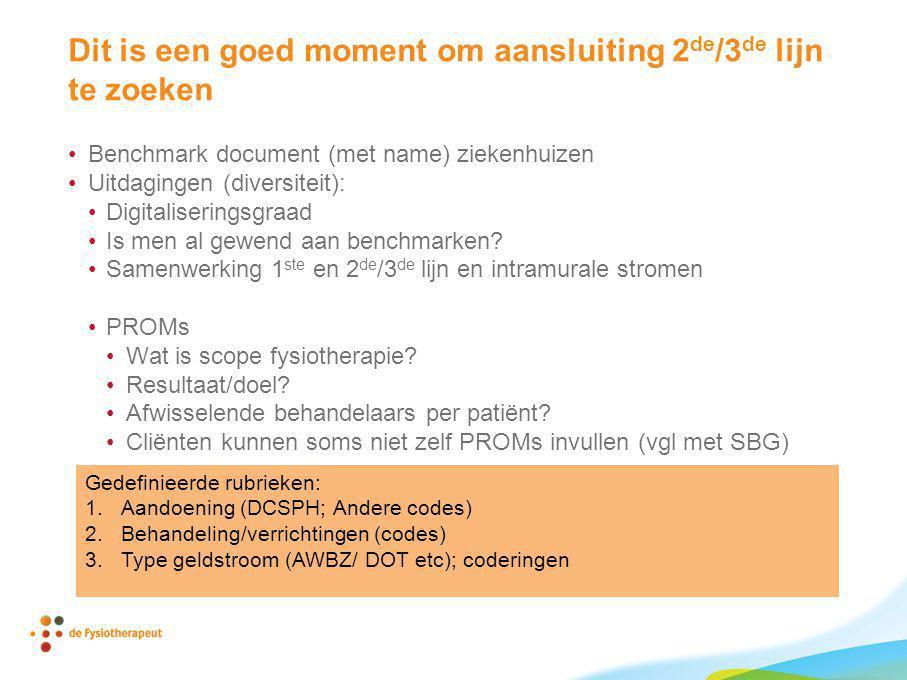 Dit is een goed moment om aansluiting 2 de /3 de lijn te zoeken Benchmark document (met name) ziekenhuizen Uitdagingen (diversiteit): Digitaliseringsg