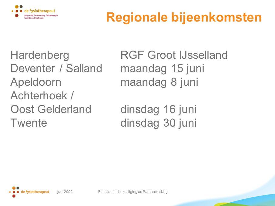 Regionale bijeenkomsten HardenbergRGF Groot IJsselland Deventer / Sallandmaandag 15 juni Apeldoornmaandag 8 juni Achterhoek / Oost Gelderlanddinsdag 16 juni Twentedinsdag 30 juni