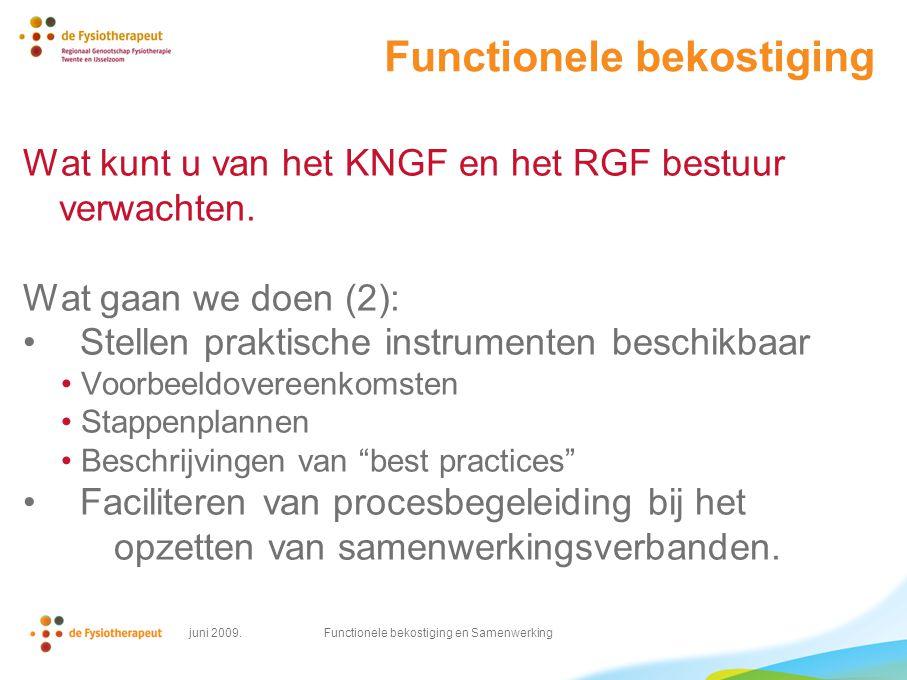 juni 2009. Functionele bekostiging en Samenwerking Functionele bekostiging Wat kunt u van het KNGF en het RGF bestuur verwachten. Wat gaan we doen (2)