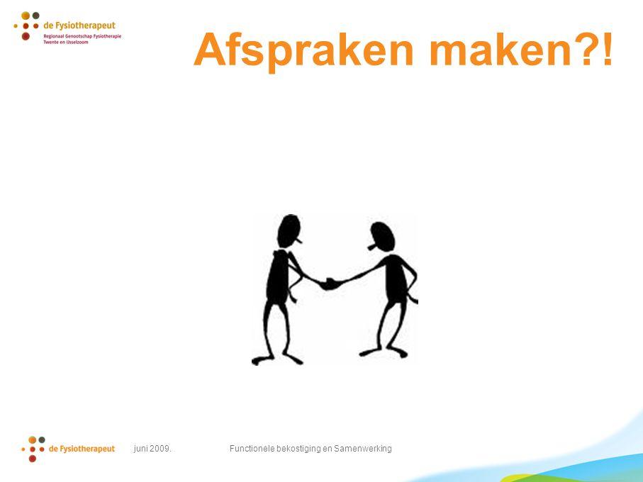 Afspraken maken ! juni 2009. Functionele bekostiging en Samenwerking