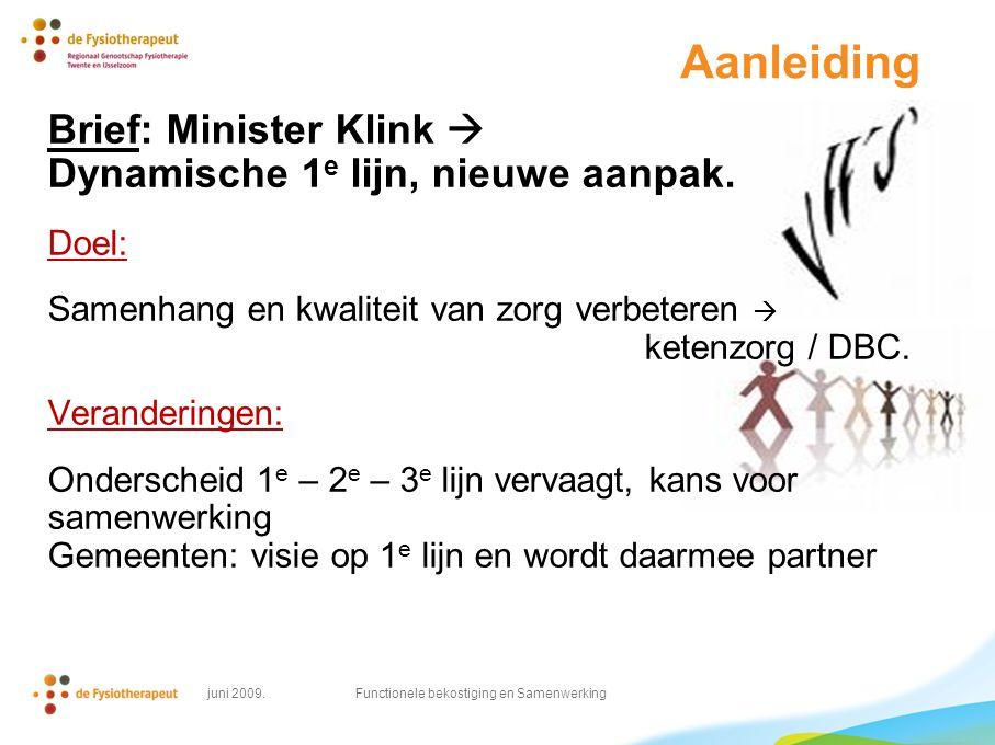 Aanleiding Brief: Minister Klink  Dynamische 1 e lijn, nieuwe aanpak.