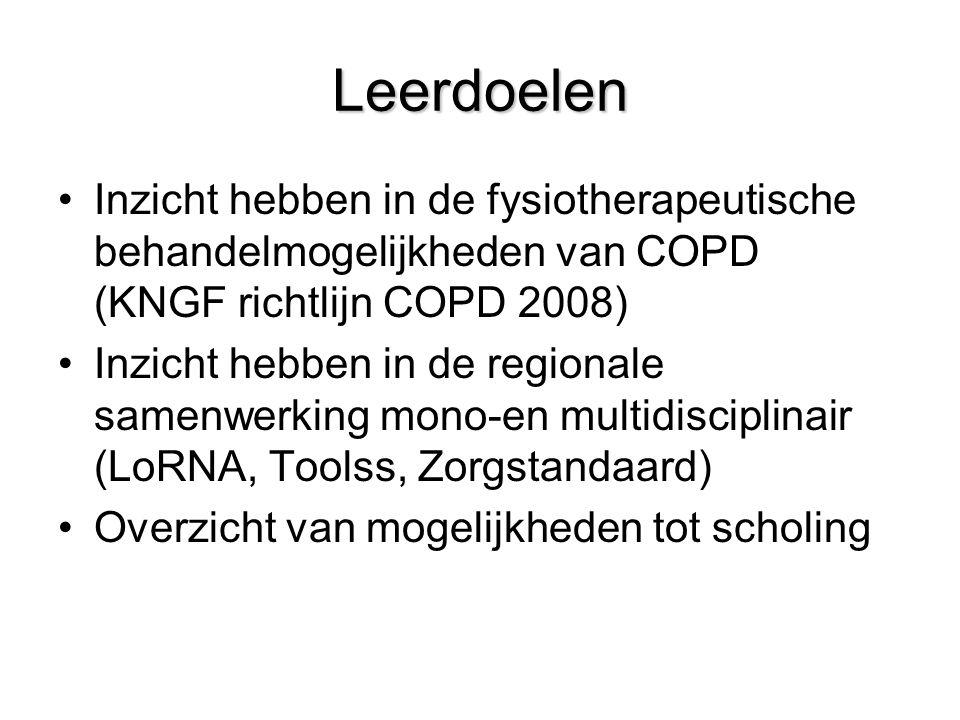 Leerdoelen Inzicht hebben in de fysiotherapeutische behandelmogelijkheden van COPD (KNGF richtlijn COPD 2008) Inzicht hebben in de regionale samenwerk