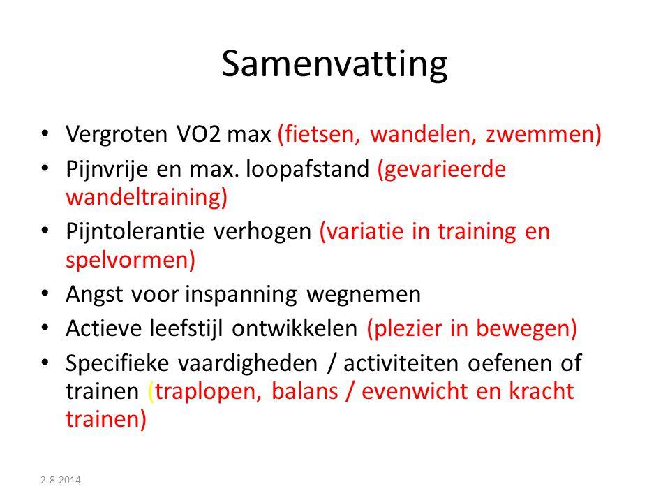 2-8-2014 Samenvatting Vergroten VO2 max (fietsen, wandelen, zwemmen) Pijnvrije en max. loopafstand (gevarieerde wandeltraining) Pijntolerantie verhoge