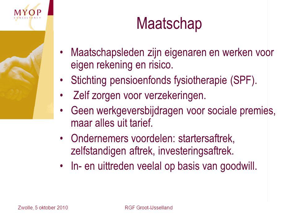 Zwolle, 5 oktober 2010RGF Groot-IJsselland Maatschap Maatschapsleden zijn eigenaren en werken voor eigen rekening en risico. Stichting pensioenfonds f