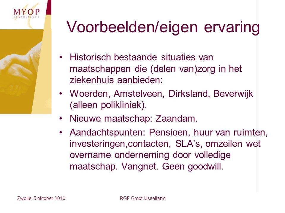 Voorbeelden/eigen ervaring Historisch bestaande situaties van maatschappen die (delen van)zorg in het ziekenhuis aanbieden: Woerden, Amstelveen, Dirks