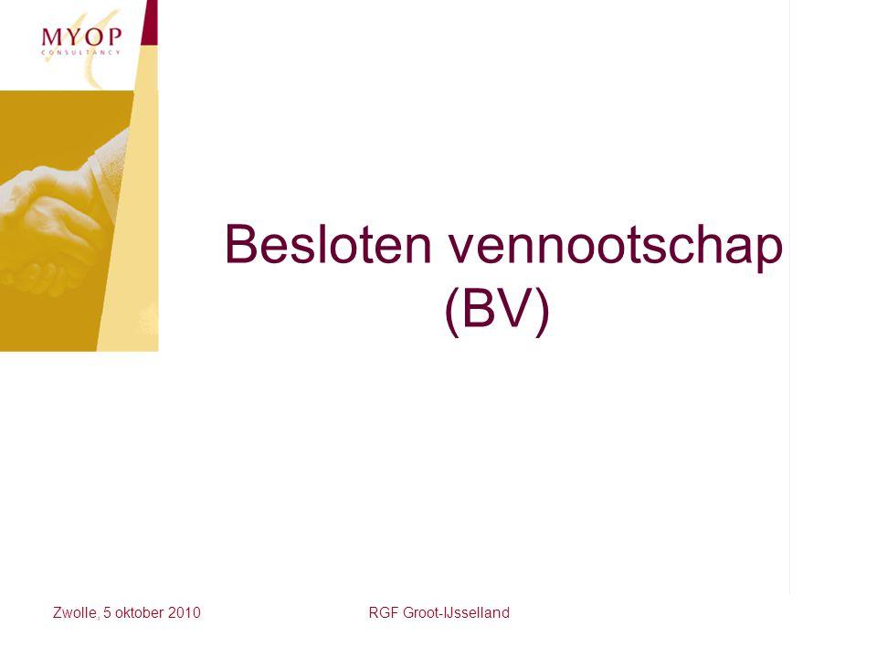 Zwolle, 5 oktober 2010RGF Groot-IJsselland Besloten vennootschap (BV)