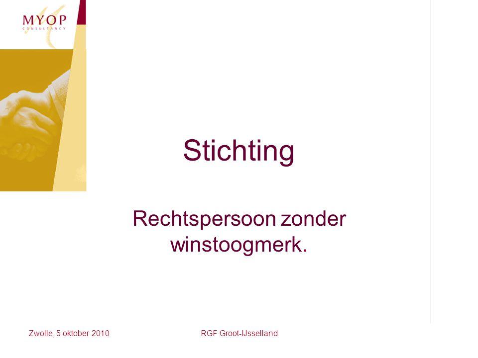 Zwolle, 5 oktober 2010RGF Groot-IJsselland Stichting Rechtspersoon zonder winstoogmerk.