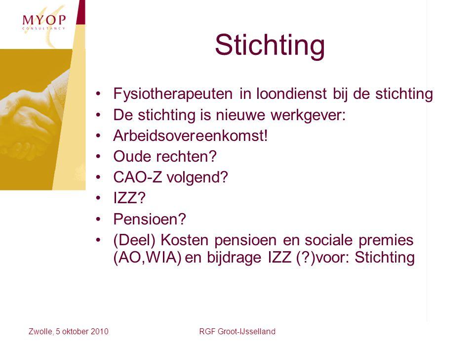 Zwolle, 5 oktober 2010RGF Groot-IJsselland Stichting Fysiotherapeuten in loondienst bij de stichting De stichting is nieuwe werkgever: Arbeidsovereenk