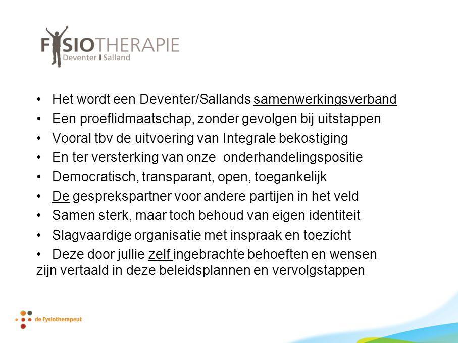 Het wordt een Deventer/Sallands samenwerkingsverband Een proeflidmaatschap, zonder gevolgen bij uitstappen Vooral tbv de uitvoering van Integrale beko