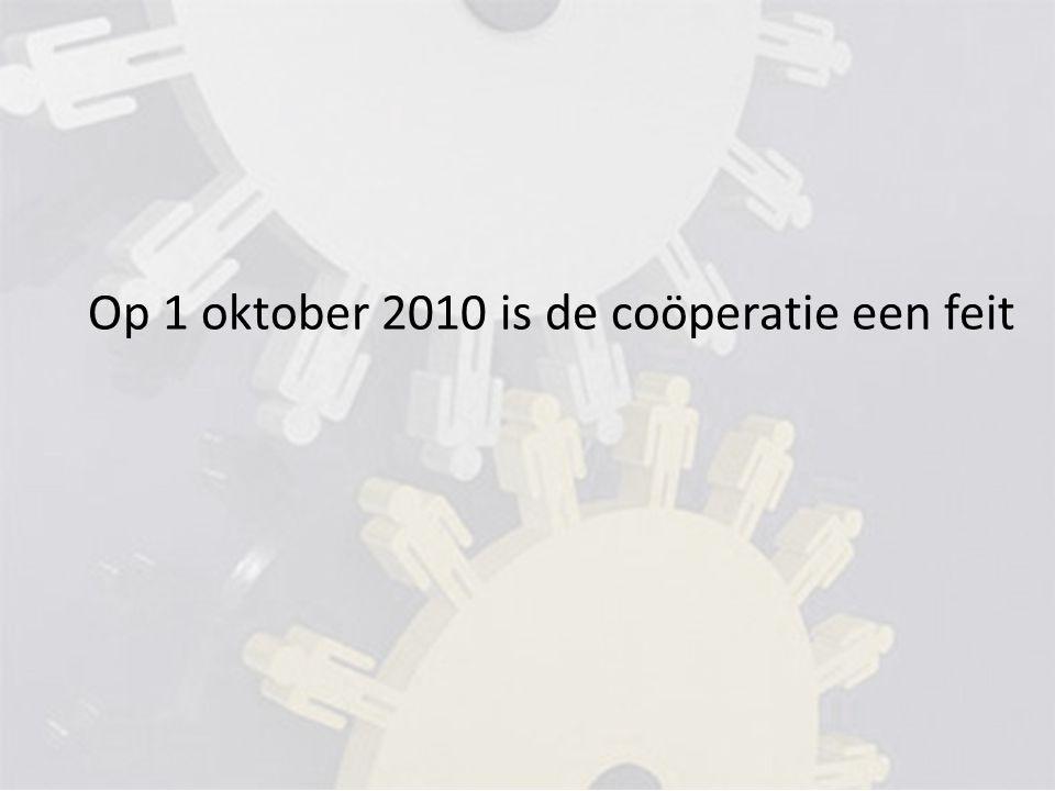 Op 1 oktober 2010 is de coöperatie een feit