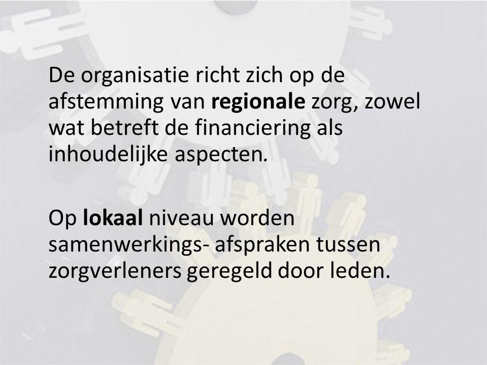 De organisatie richt zich op de afstemming van regionale zorg, zowel wat betreft de financiering als inhoudelijke aspecten.