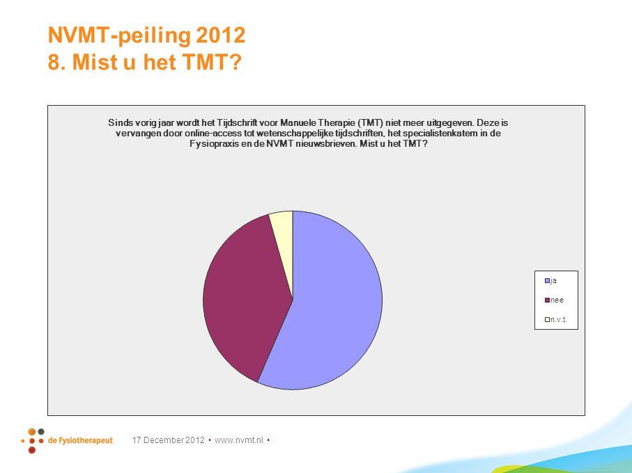 NVMT-peiling 2012 8. Mist u het TMT? 17 December 2012 www.nvmt.nl