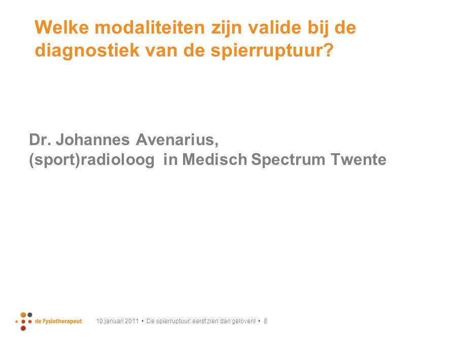 10 januari 2011 De spierruptuur: eerst zien dan geloven.