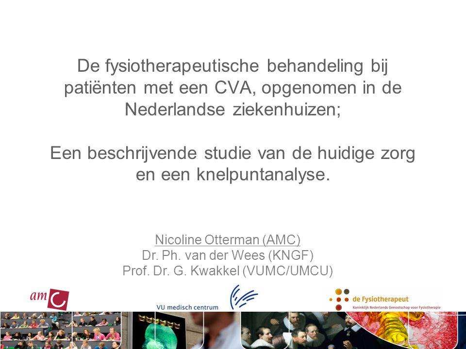De fysiotherapeutische behandeling bij patiënten met een CVA, opgenomen in de Nederlandse ziekenhuizen; Een beschrijvende studie van de huidige zorg e