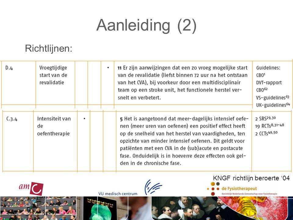 Aanleiding (2) Richtlijnen: KNGF richtlijn beroerte '04