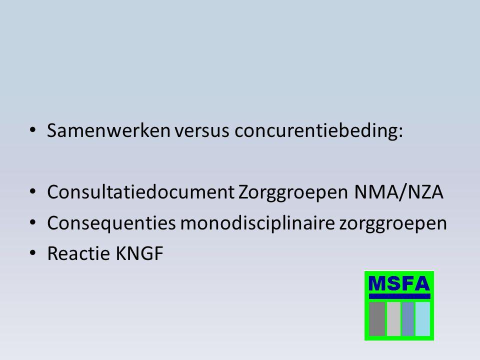 Samenwerken versus concurentiebeding: Consultatiedocument Zorggroepen NMA/NZA Consequenties monodisciplinaire zorggroepen Reactie KNGF