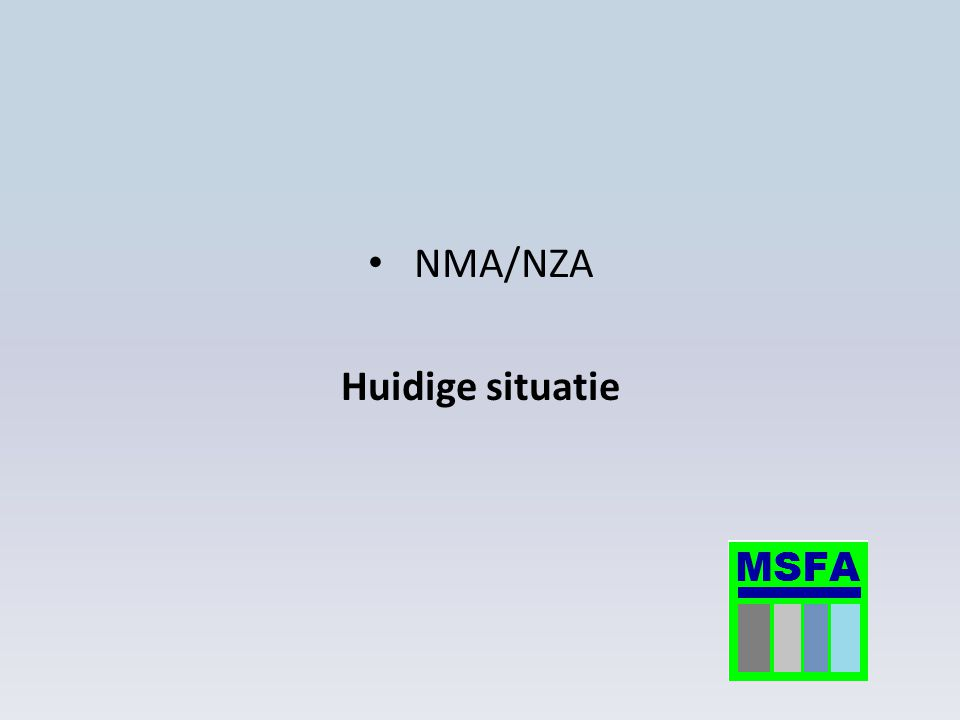 NMA/NZA Huidige situatie