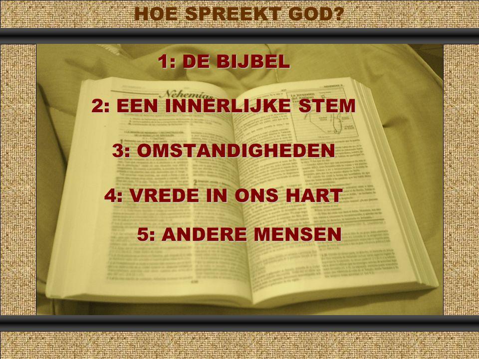 12 1: DE BIJBEL 2: EEN INNERLIJKE STEM 3: OMSTANDIGHEDEN 4: VREDE IN ONS HART Comunicación y Gerencia HOE SPREEKT GOD.