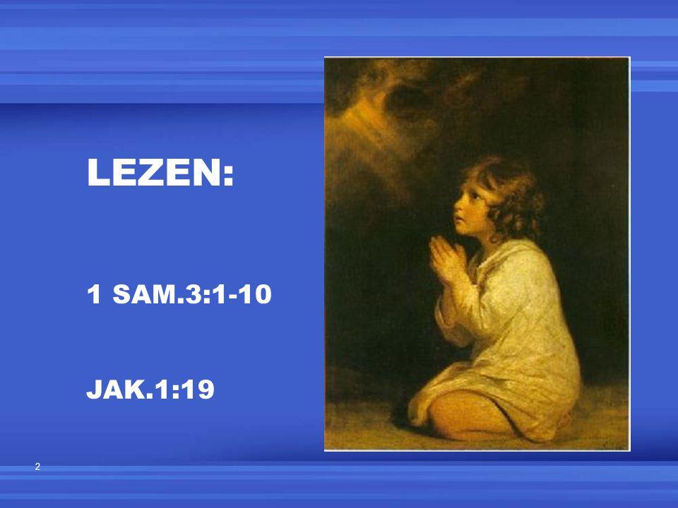 2 LEZEN: 1 SAM.3:1-10 JAK.1:19