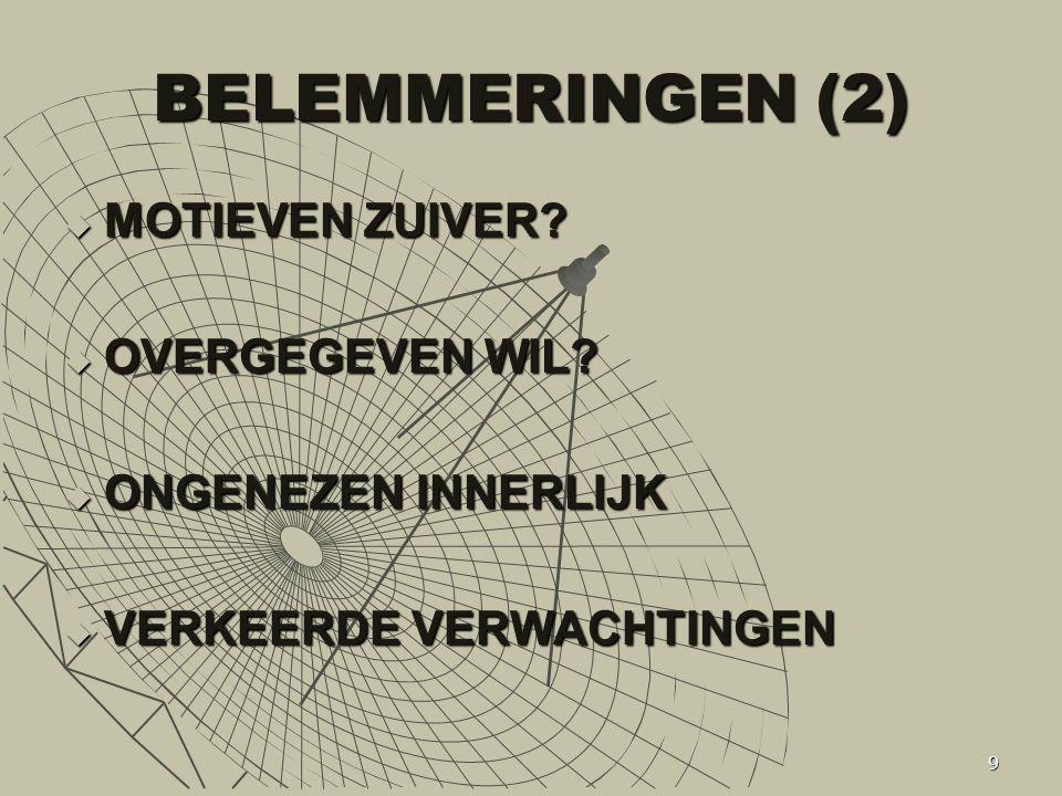 9 BELEMMERINGEN (2)  MOTIEVEN ZUIVER. OVERGEGEVEN WIL.