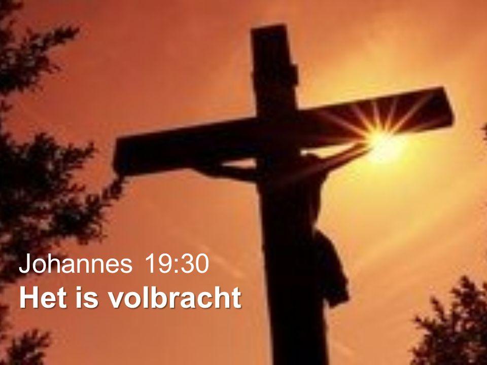 Johannes 19:30 Het is volbracht
