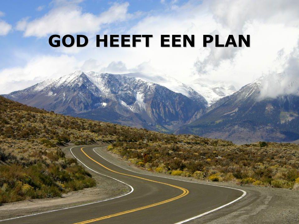 GOD HEEFT EEN PLAN