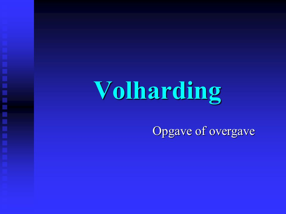 Volharding Opgave of overgave