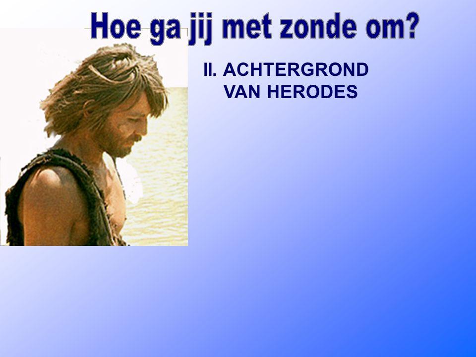 II. ACHTERGROND VAN HERODES