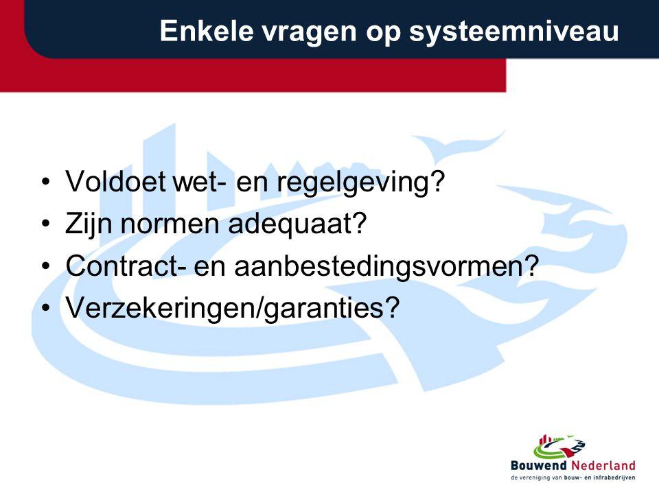 Enkele vragen op systeemniveau Voldoet wet- en regelgeving.