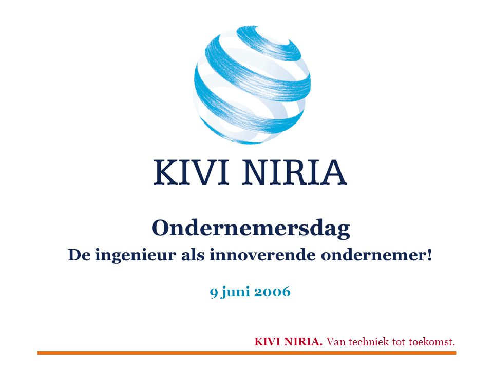 KIVI NIRIA.Van techniek tot toekomst. Workshopronde 1  Ondernemers-recht.