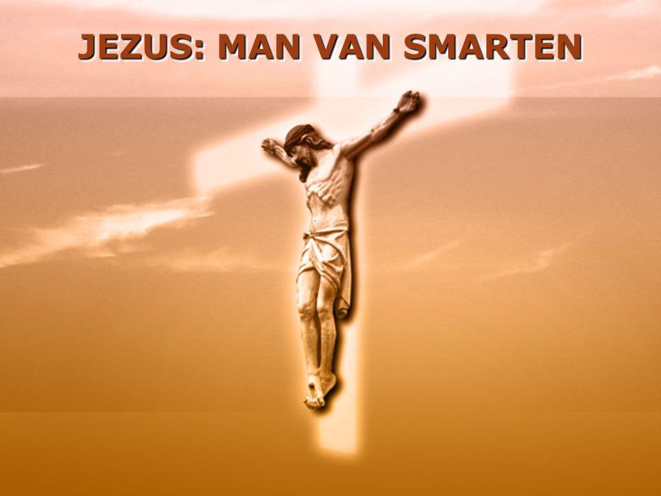 JEZUS: MAN VAN SMARTEN