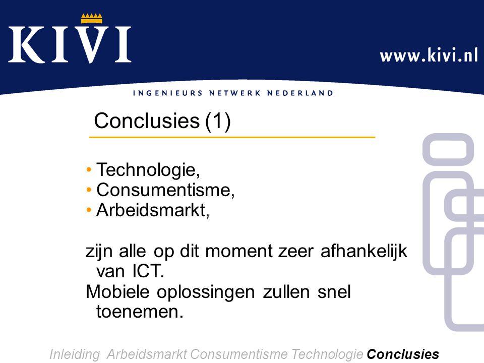 Technologie, Consumentisme, Arbeidsmarkt, zijn alle op dit moment zeer afhankelijk van ICT.