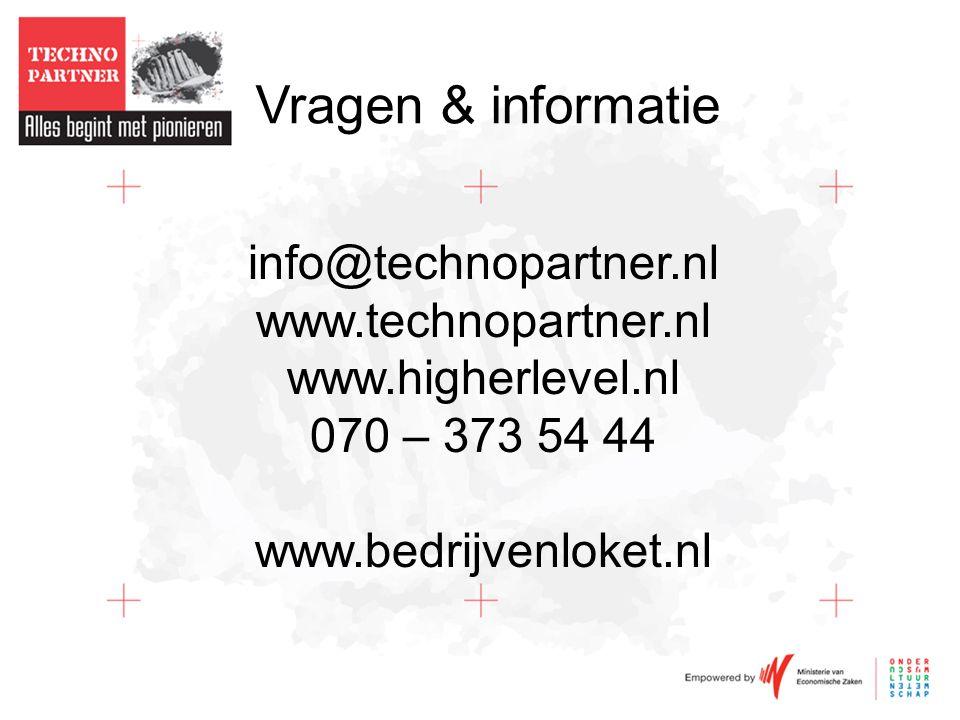 Vragen & informatie info@technopartner.nl www.technopartner.nl www.higherlevel.nl 070 – 373 54 44 www.bedrijvenloket.nl