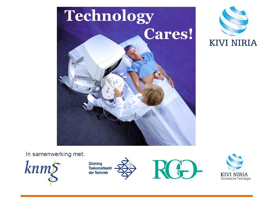 KIVI NIRIA. Van techniek tot toekomst. Technology Cares! In samenwerking met: Biomedische Technologie