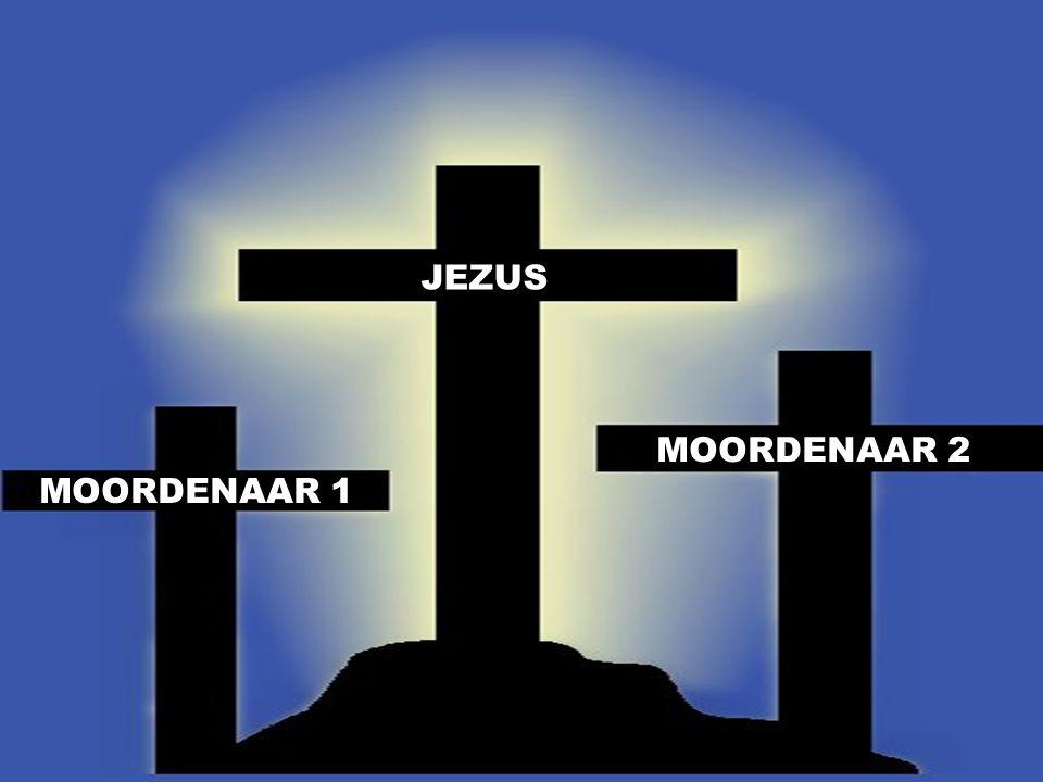 JEZUS JEZUS MOORDENAAR 1 MOORDENAAR 2