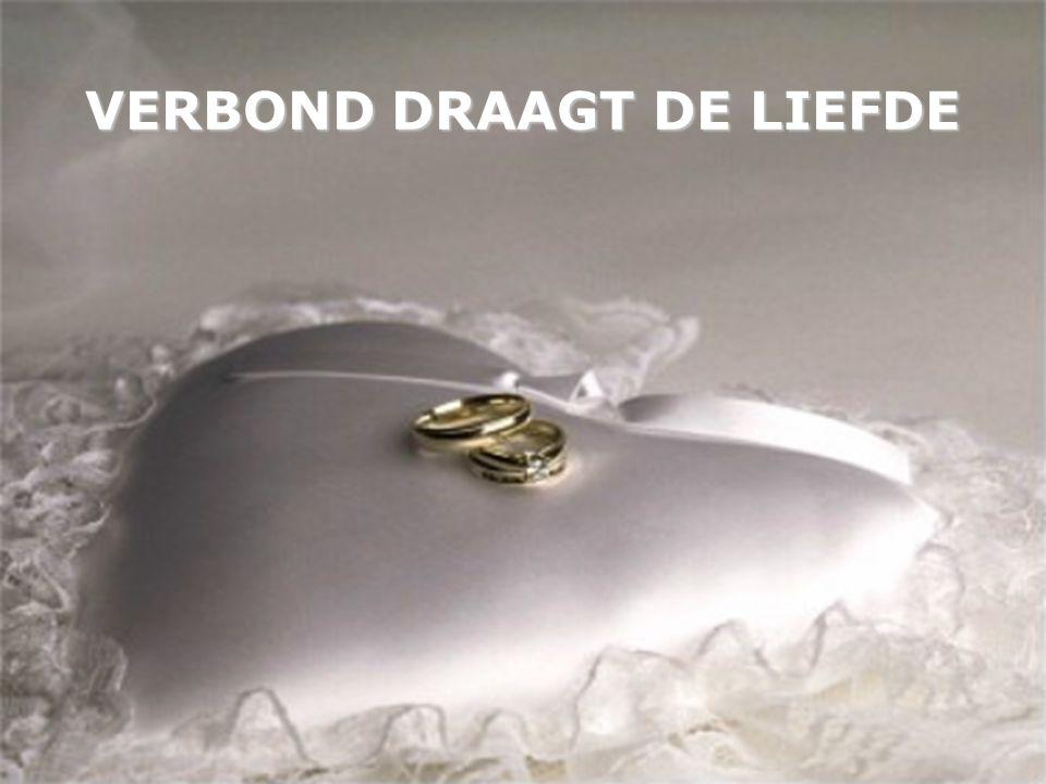 VERBOND DRAAGT DE LIEFDE