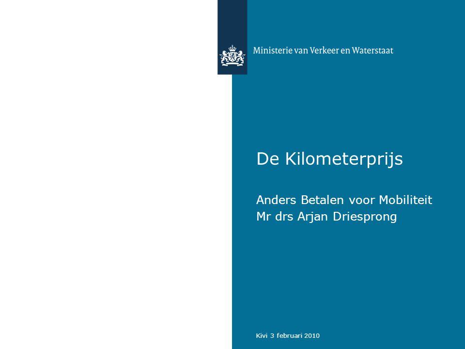 Kivi 3 februari 2010 De Kilometerprijs Anders Betalen voor Mobiliteit Mr drs Arjan Driesprong