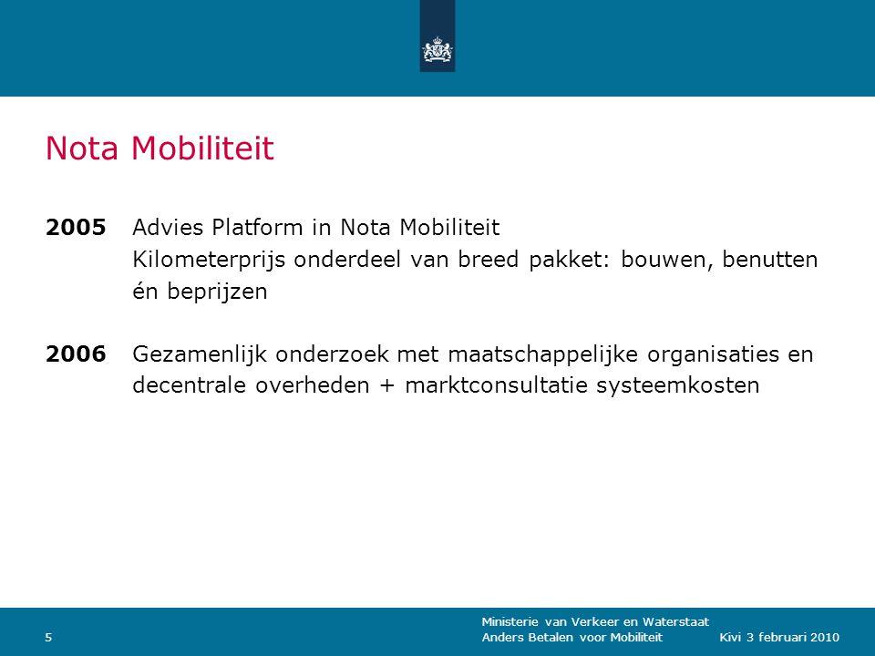 Ministerie van Verkeer en Waterstaat Anders Betalen voor Mobiliteit16Kivi 3 februari 2010 Hoe werkt het?