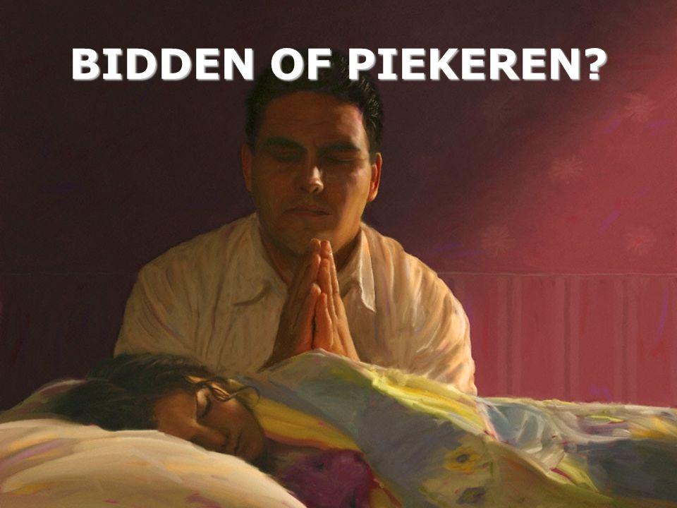 BIDDEN OF PIEKEREN?
