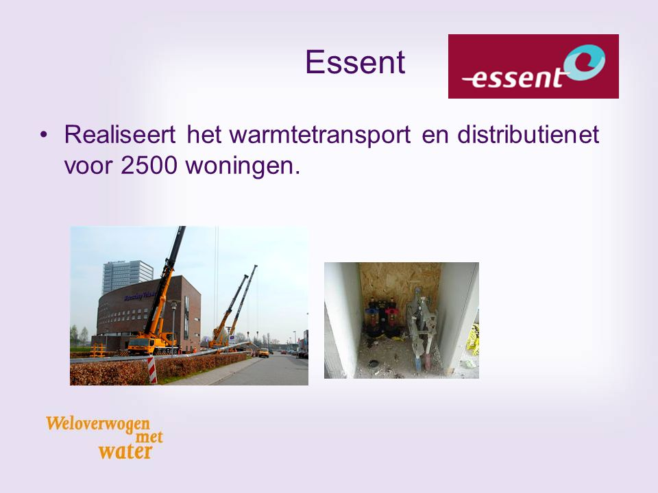 Essent Realiseert het warmtetransport en distributienet voor 2500 woningen.