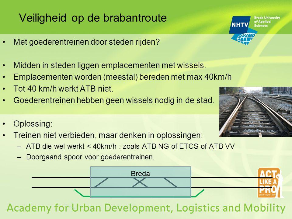 Veiligheid op de brabantroute Met goederentreinen door steden rijden? Midden in steden liggen emplacementen met wissels. Emplacementen worden (meestal