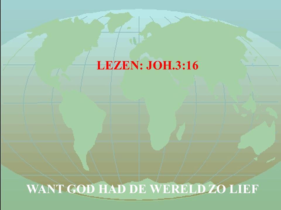 GOD GAF ZIJN ENIGE ZOON MENSEN MOETEN GERED WORDEN MENSEN MOETEN GERED WORDEN