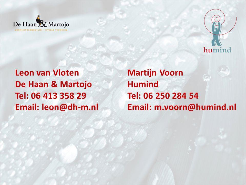 Leon van Vloten De Haan & Martojo Tel: 06 413 358 29 Email: leon@dh-m.nl Martijn Voorn Humind Tel: 06 250 284 54 Email: m.voorn@humind.nl